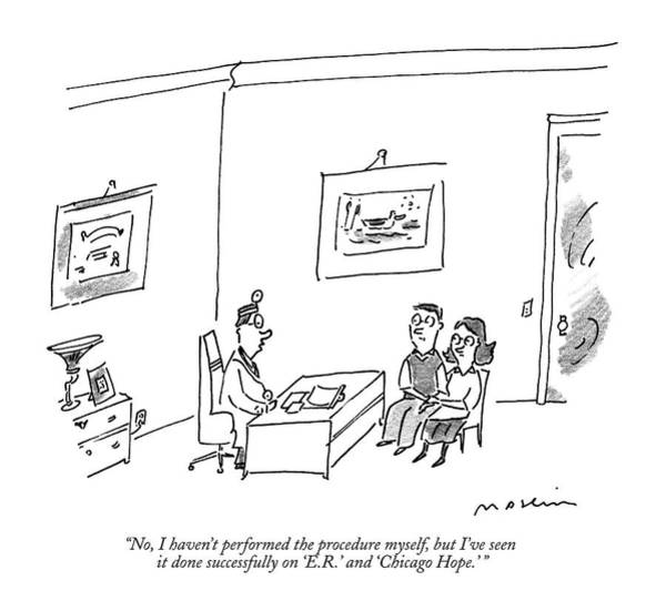 Procedure Drawing - No, I Haven't Performed The Procedure Myself, But by Michael Maslin