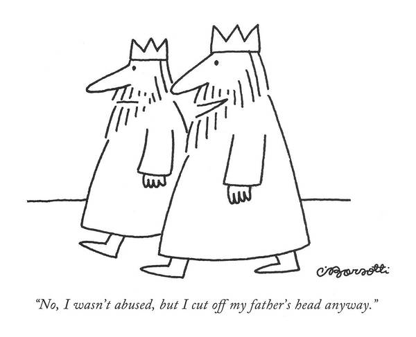 Charles Drawing - No, I Wasn't Abused, But I Cut Off My Father's by Charles Barsotti
