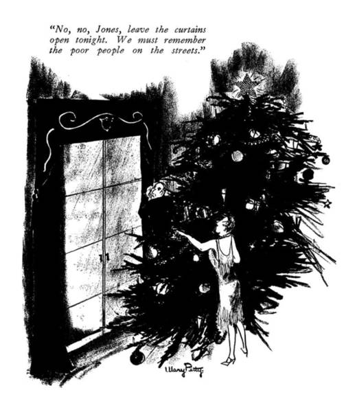 Christmas Tree Drawing - No, No, Jones, Leave The Curtains Open Tonight by Mary Petty