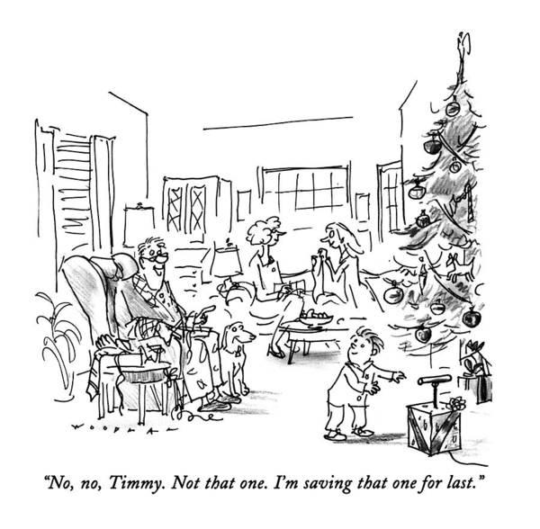 Christmas Tree Drawing - No, No, Timmy.  Not That One.  I'm Saving That by Bill Woodman