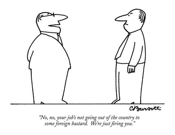 Hierarchy Drawing - No, No, Your Job's Not Going Out Of The Country by Charles Barsotti