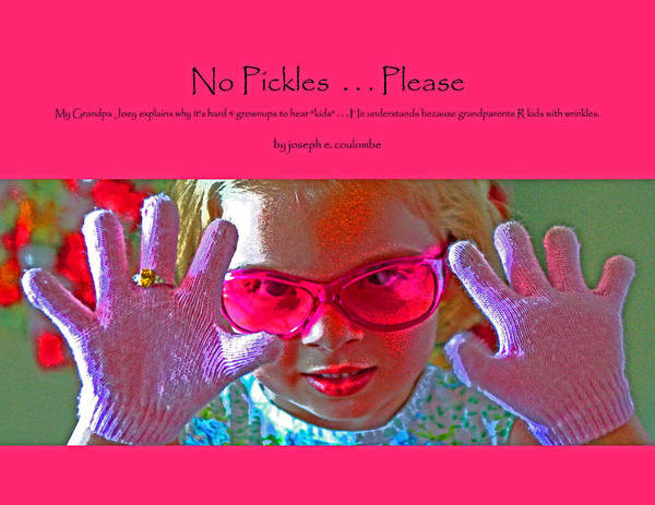 Digital Art - No Pickles . . . Please by Joseph Coulombe