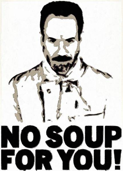 Painting - No Soup For You by Florian Rodarte