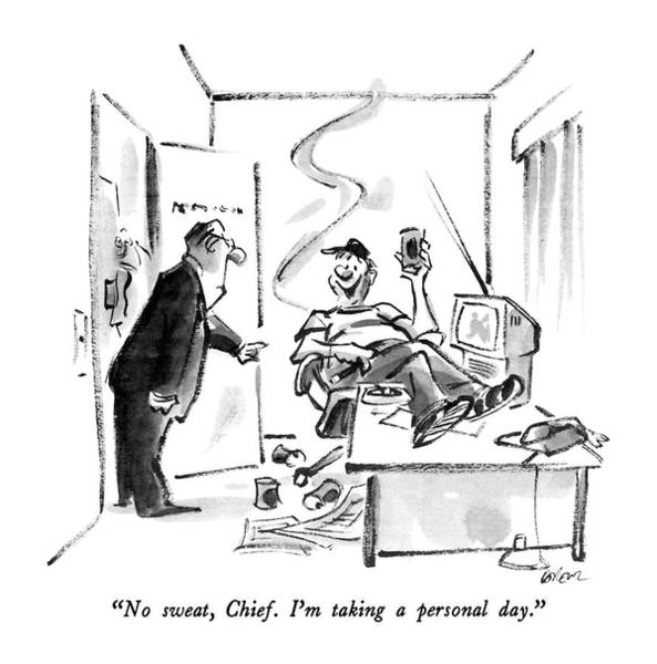 Employer Drawing - No Sweat, Chief.  I'm Taking A Personal Day by Lee Lorenz