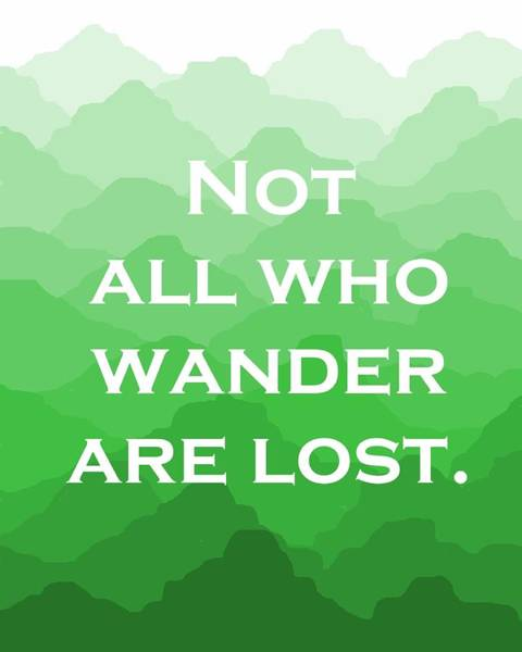 Trekking Digital Art - Not All Who Wander Are Lost - Travel Quote On Green Mountains by Michelle Eshleman