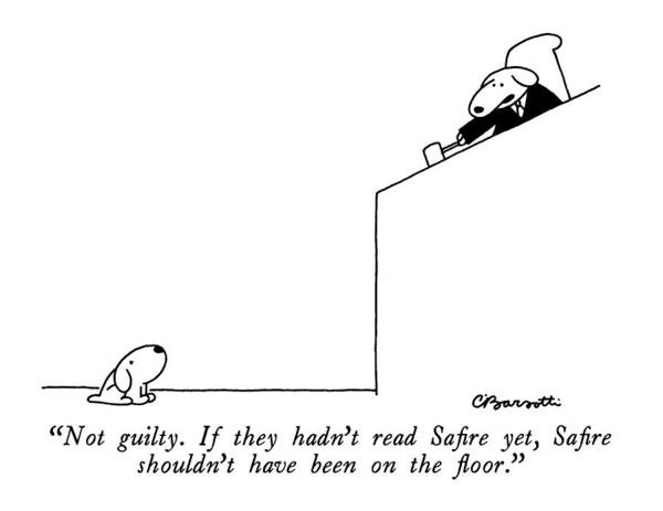 Pet Drawing - Not Guilty.  If They Hadn't Read Safire Yet by Charles Barsotti