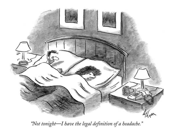 Legal Drawing - Not Tonight - I Have The Legal Definition by Frank Cotham