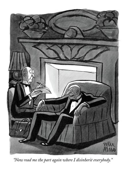 Old Drawing - Now Read Me The Part Again Where  I Disinherit by Peter Arno