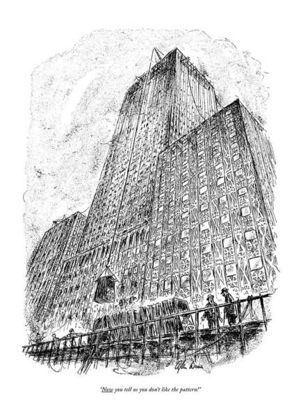 Manhattan Drawing - Now You Tell Us You Don't Like The Pattern! by Alan Dunn