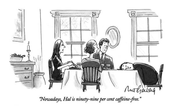 1993 Drawing - Nowadays, Hal Is Ninety-nine Per Cent by Mort Gerberg