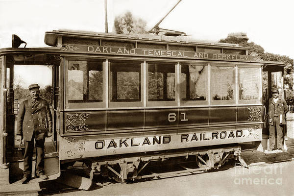 Photograph - Oakland Temescal And Berkeley Oakland Railroad Car No. 61 Circa 1900 by California Views Archives Mr Pat Hathaway Archives