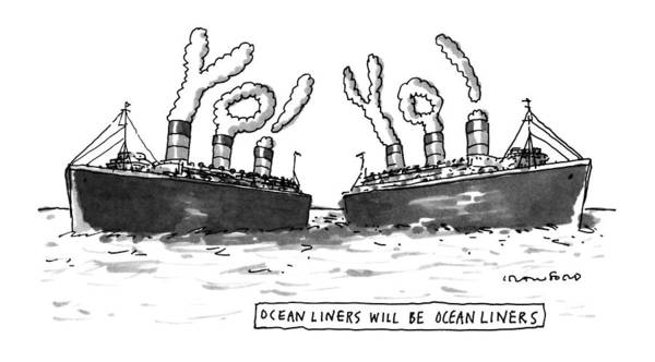 Transport Drawing - Ocean Liners Will Be Ocean Liners by Michael Crawford