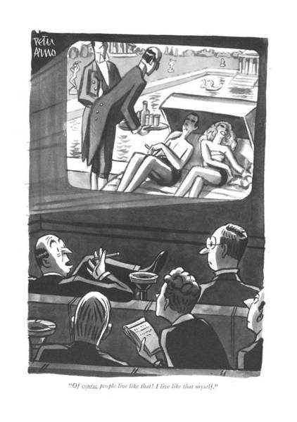 Drawing - Of Course People Live Like That! I Live Like That by Peter Arno