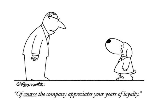 Animals In Suits Wall Art - Drawing - Of Course The Company Appreciates Your Years by Charles Barsotti