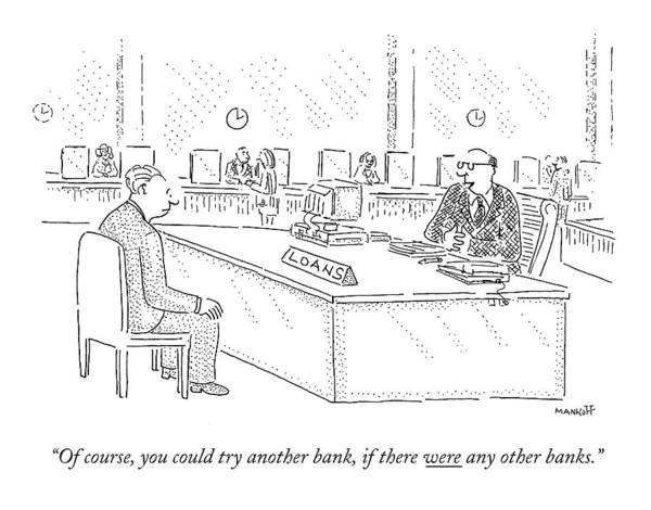 Wall Art - Drawing - Of Course, You Could Try Another Bank, If by Robert Mankoff