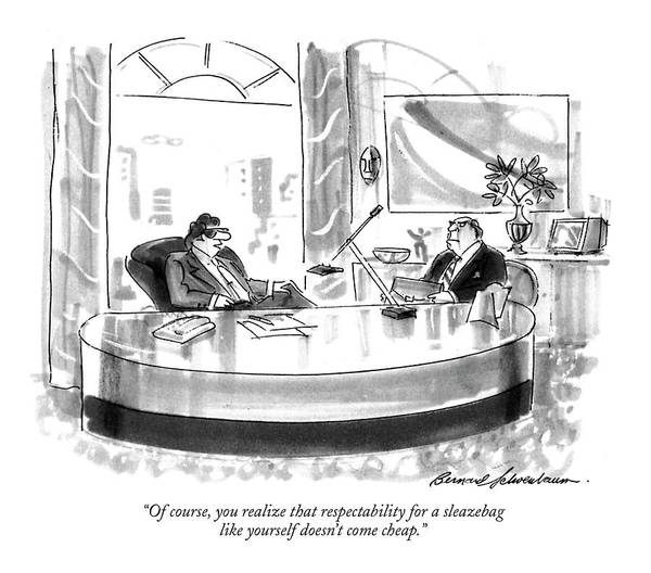 Ethics Drawing - Of Course, You Realize That Respectability by Bernard Schoenbaum