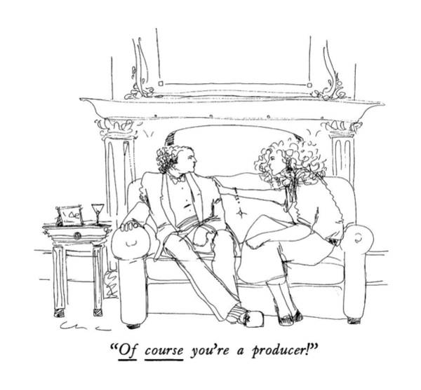 Fireplace Drawing - Of Course You're A Producer! by Richard Cline