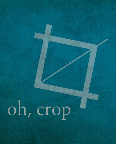 Oh Wall Art - Mixed Media - Oh Crop Photoshop Designer Humor Poster by Design Turnpike
