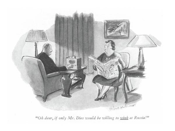 Foreign Policy Drawing - Oh Dear, If Only Mr. Dies Would Be Willing by Helen E. Hokinson