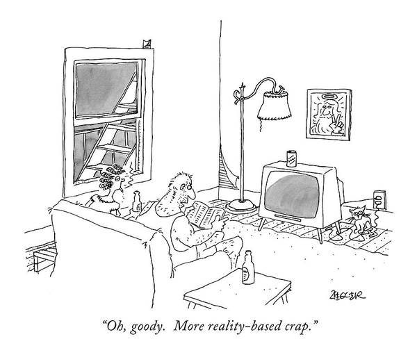 Television Program Wall Art - Drawing - Oh, Goody.  More Reality-based Crap by Jack Ziegler