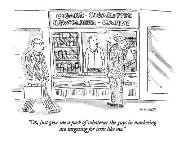 Advertising Drawing - Oh, Just Give Me A Pack Of Whatever The Guys by Robert Mankoff
