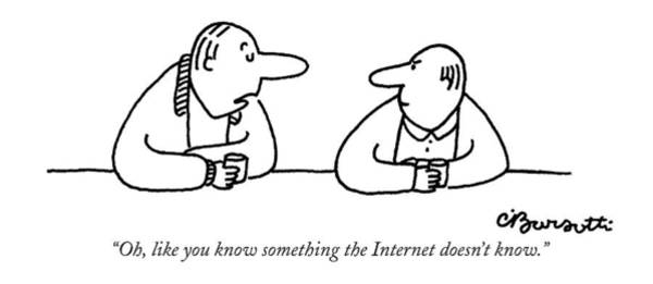 Internet Drawing - Oh, Like You Know Something The Internet Doesn't by Charles Barsotti