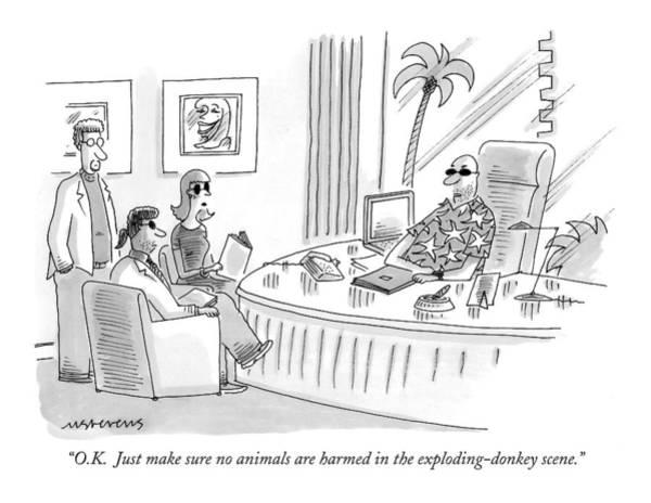 Hollywood Drawing - O.k.  Just Make Sure No Animals Are Harmed by Mick Stevens