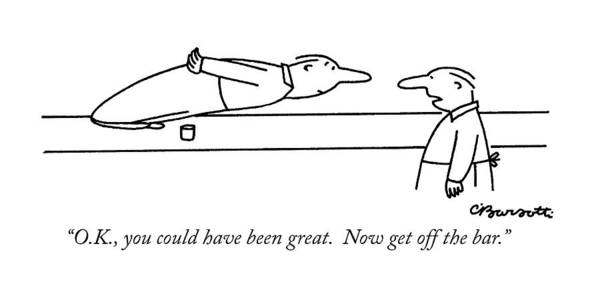 Regional Drawing - O.k., You Could Have Been Great.  Now Get by Charles Barsotti