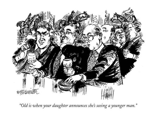 Aging Drawing - Old Is When Your Daughter Announces She's Seeing by William Hamilton