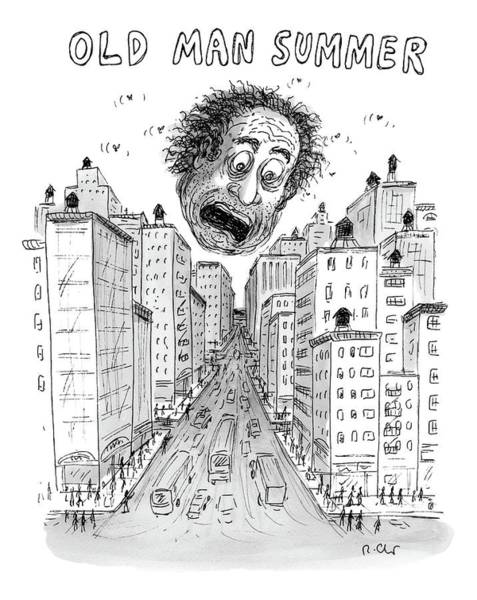 Summer Drawing - Old Man Summer by Roz Chast
