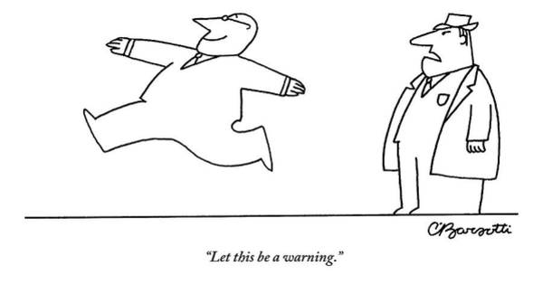 Threat Drawing - On The Right Side Of The Frame Is A Man In A Suit by Charles Barsotti