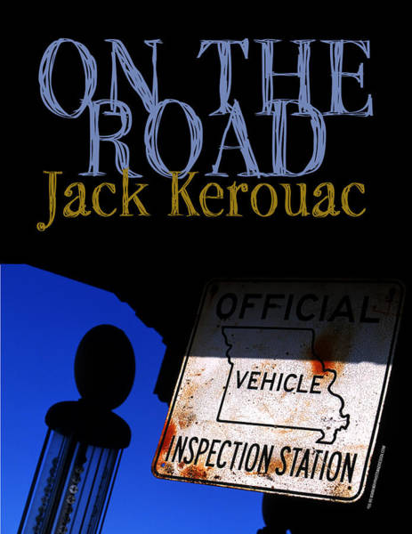 Photograph - On The Road By Jack Kerouac by Keith May