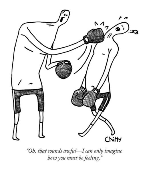 Boxing Drawing - One Boxer Says To Another As He Punches His Teeth by Tom Chitty