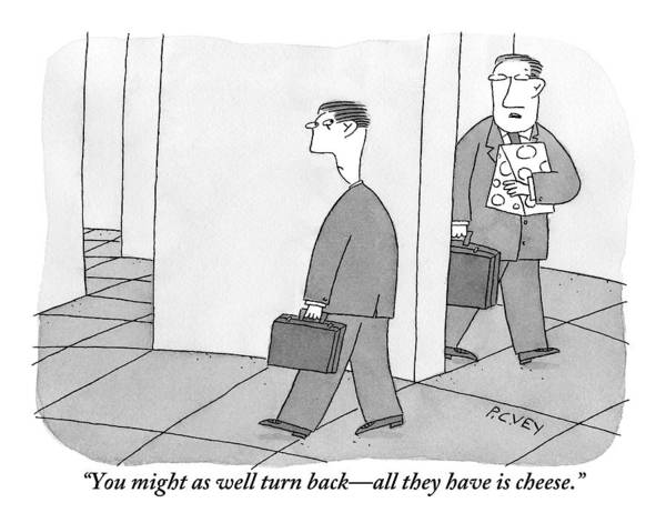 Cheese Drawing - One Businessman Carrying A Block Of Cheese Says by Peter C. Vey