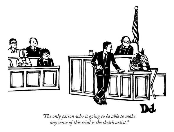 Trials Drawing - One Juror Speaks To Another As A Lawyer Questions by Drew Dernavich