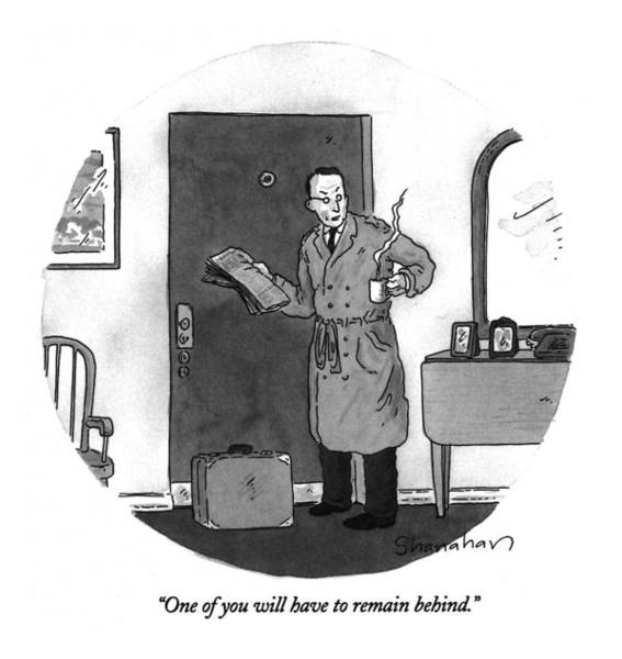 Briefcase Drawing - One Of You Will Have To Remain Behind by Danny Shanahan