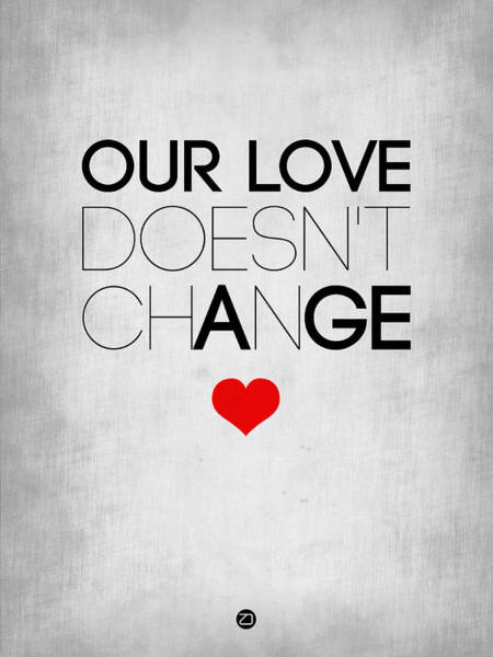 Valentine Wall Art - Digital Art - Our Life Doesn't Change Poster 2 by Naxart Studio