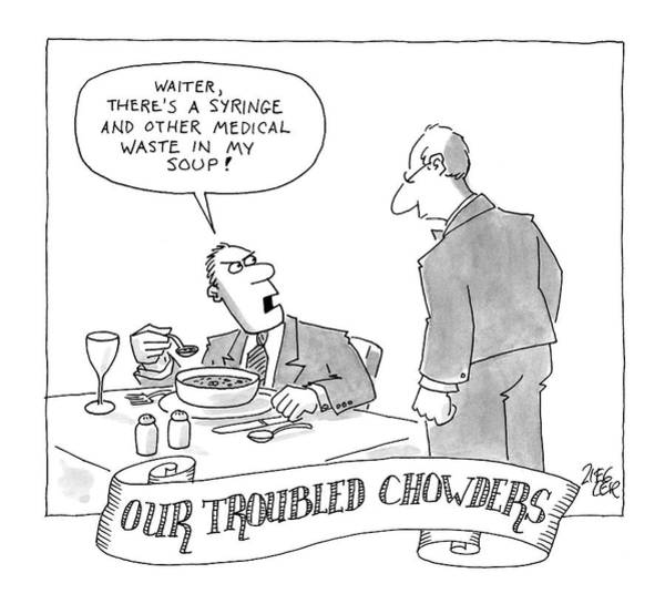 Wasted Drawing - Our Troubled Chowders by Jack Ziegler