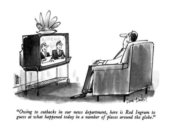 Globe Drawing - Owing To Cutbacks In Our News Department by Dana Fradon