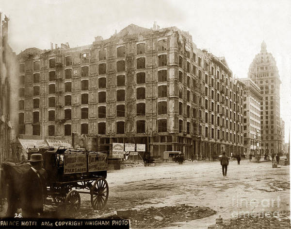 Photograph - Palace Hotel San Francisco Earthquake And Fire Of April 18 1906 by California Views Archives Mr Pat Hathaway Archives