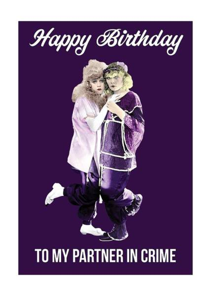 Wall Art - Photograph - Partners In Crime Birthday Greeting Card by Everett