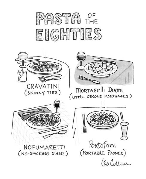 Skinny Drawing - Pasta Of The Eighties by Leo Cullum