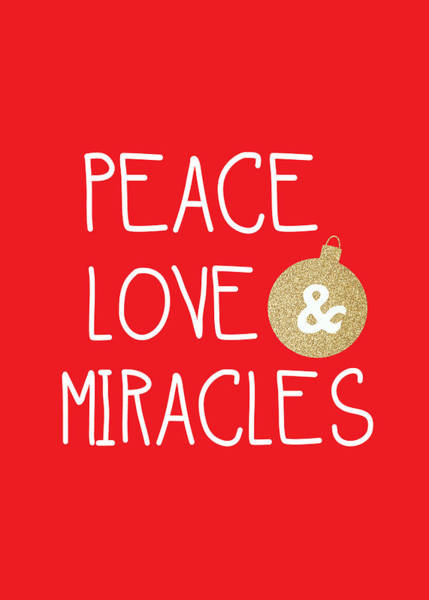 Wall Art - Mixed Media - Peace Love And Miracles With Christmas Ornament by Linda Woods