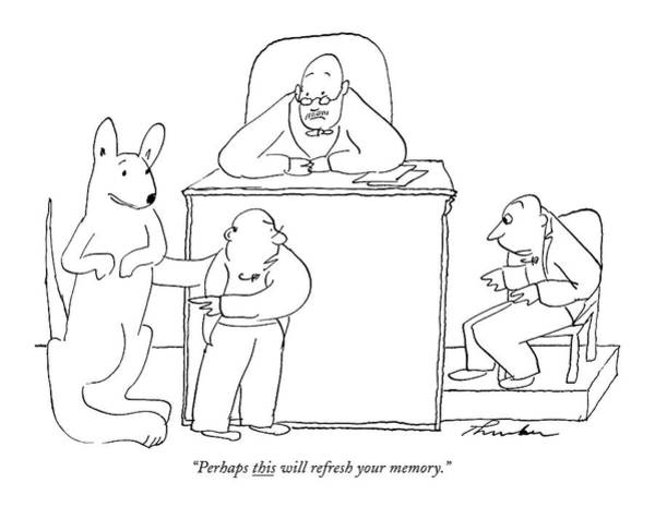 Trial Wall Art - Drawing - Perhaps This Will Refresh Your Memory by James Thurber