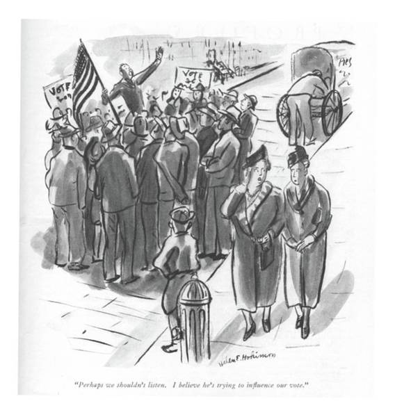 Speaker Drawing - Perhaps We Shouldn't Listen. I Believe He's by Helen E. Hokinson
