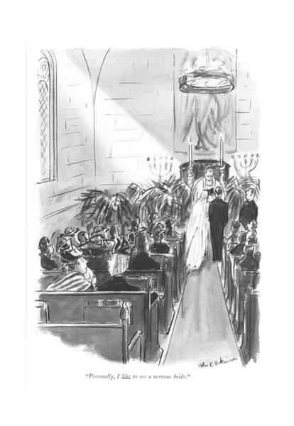 Personally, I Like To See A Nervous Bride Art Print by Helen E. Hokinson