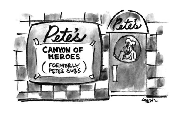November 11th Drawing - Pete's Canyon Of Heroes Formerly Pete's Subs by Lee Lorenz