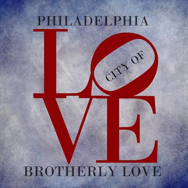 Brotherly Love Digital Art - Philadelphia City Of Brotherly Love  by Movie Poster Prints