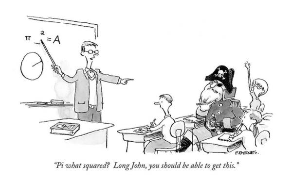 Teachers Drawing - Pi What Squared?  Long John by Pat Byrnes