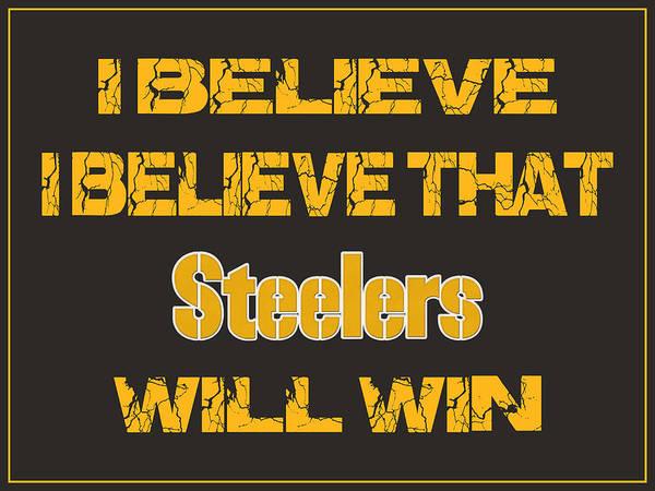 Saying Photograph - Pittsburgh Steelers I Believe by Joe Hamilton